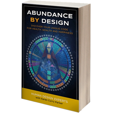 Abundance by Design: Discover Your Unique Code for Health, Wealth and Happiness with Human Design