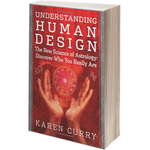 Book Cover - Understanding Human Design by Karen Curry