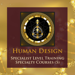 Human Design Specialist Level Training Specialty Courses