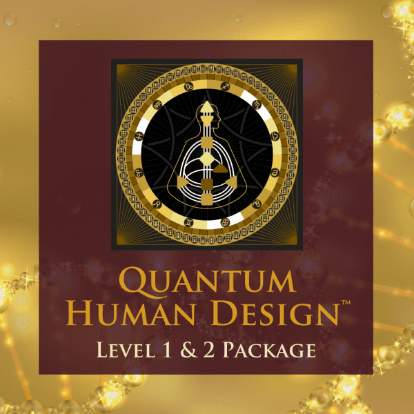 Quantum Human Design Level 1 & 2 Package