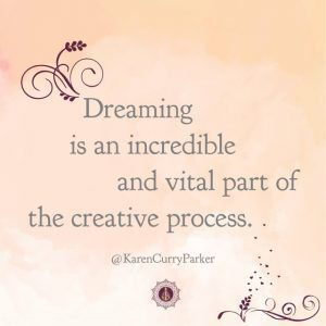 Dreaming is an incredible and vital part