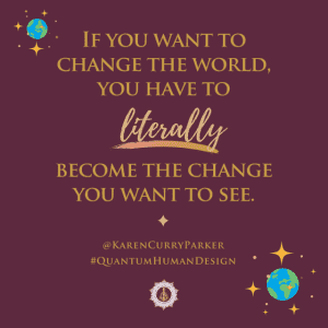 Become the Change you want to see