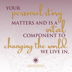 Your personal story matters